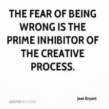 jean-bryant-quote-the-fear-of-being-wrong-is-the-prime-inhibitor-of